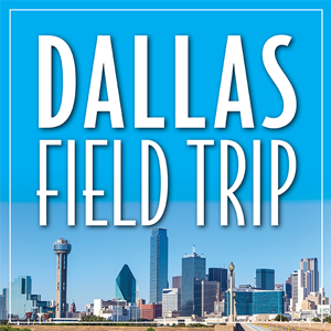 QUEST Field Trip (Dallas, TX) February 26-March 1